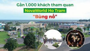 1000 khách hàng trải nghiệm novaworld hồ tràm